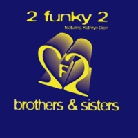 2 Funky 2/Kathryn Dion King Brothers & Sisters (feat.Kathryn Dion King)