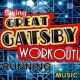 Workout Music Great Gatsby Workout! Swing Running Music