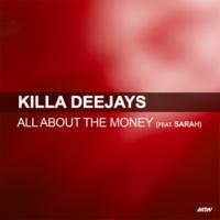 Killa Deejays/Sarah All About The Money (feat.Sarah)