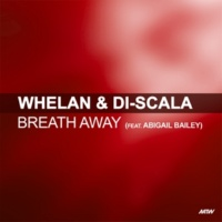 Whelan & Di Scala/Abigail Bailey Breath Away (feat.Abigail Bailey)