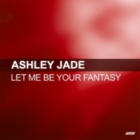 Ashley Jade Let Me Be Your Fantasy