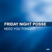 Friday Night Posse Need You Tonight