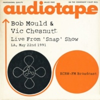 Bob Mould & Vic Chesnutt Live From 'Snap' Show LA, May 22nd 1991 KCRW-FM Broadcast (Remastered)