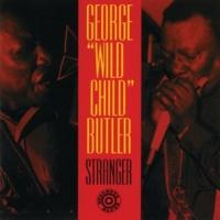 """George """"Wild Child"""" Butler Stranger"""