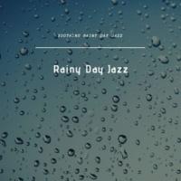 Rainy Day Jazz Soothing Rainy Day Jazz