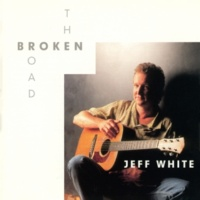 Jeff White The Broken Road