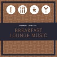 Breakfast Lounge Music Breakfast Lounge Jazz