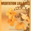 Pure White Aura Record & Yoga Asana Productions Meditation Lullabies - Healing Tracks For Toddlers