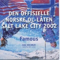 Dag Kolsrud/Jørn Lande Famous (feat.Jørn Lande) [Den offisielle norske OL-låten fra Salt Lake City 2002]