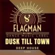 Dura & Oziriz & Dawid Web & Sokol & Flagman Djs & Jon Rich & Limo Isadro & Latishev & Zim Sound Dusk Till Town Deep House