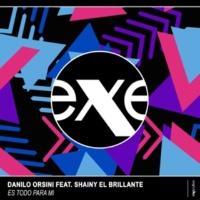 Danilo Orsini Es Todo Para Mi (feat. Shainy El Brillante)