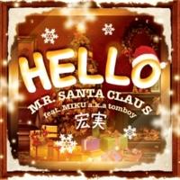 宏実/MIKU a.k.a tomboy Hello Mr. Santa Claus