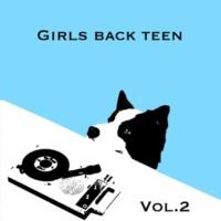 Girls Back Teen Home Recordings Vol.2