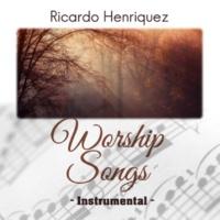 Ricardo Henriquez Worship Songs (Instrumental)