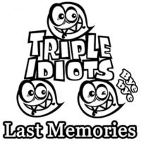 TRIPLE IDIOTS Last Memories