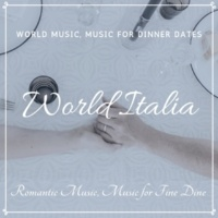 John Toso & Orchestra Scala Reale & Nino Sole & Pino Trovato & Orchestra Terranova & Sandro Rossi & Filly & Ilaria Pregnolato World Italia (World Music, Music For Dinner Dates, Romantic Music, Music For Fine Dine)