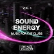 Miguel Serrano & Nacim Ladj & Alex Patane' & Double Reaktion & Donjr & Emanuele Bruno & Drewtech & Anthony Ray & Canosa & Leonardo Kirling & Noetic Curve & Simone Cerquiglini & Jack Liberto & Spin Hea Sound Energy, Vol. 3 (Music For The Clubs)