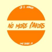 4th & Orange No More Favors