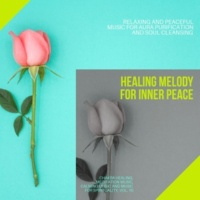 Curing Music for Mindfulness and Bliss & Healing Music for Inner Harmony and Peacefulness & Pure White Aura Record & Subliminal Healing Vibes Production & Yoga Asana Productions Healing Melody For Inner Peace (Relaxing And Peaceful Music For Aura Purification And Soul Cleansing) (Chakra Healing, Meditation Music, Calming Music And Music For Spirituality, Vol. 10)