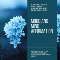 Curing Music for Mindfulness and Bliss & Healing Music for Inner Harmony and Peacefulness & Pure White Aura Record & Subliminal Healing Vibes Production & Divine Buddha & Co & Supernal Quietism Projec Mood And Mind Affirmation (Healing Music For Inner Harmony And Peacefulness) (Ambient Music, Zen Meditation Music, Stress Relieving Music, Vol. 3)