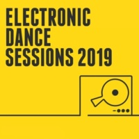 Various Artists Electronic Dance Sessions 2019