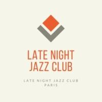 Late Night Jazz Club Late Night Jazz Club Paris