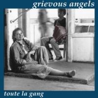 Grievous Angels Toute la Gang