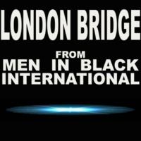 "Various Artists London Bridge (From ""Men in Black International"")"