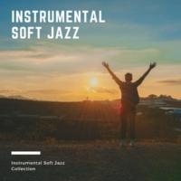 Instrumental Soft Jazz Soft Instrumental Jazz Collection