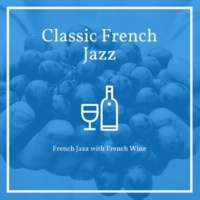 Classic French Jazz French Jazz with French Wine