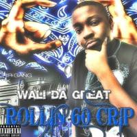 Wali Da Great Rollin 60 Crip