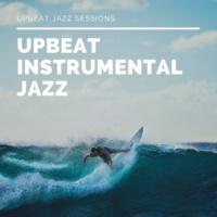 Upbeat Instrumental Jazz Upbeat Jazz Sessions