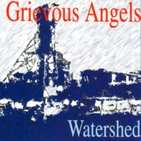 Grievous Angels Watershed