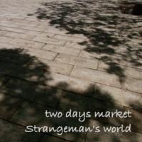 two days market Strangeman's world