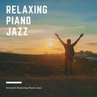 Relaxing Piano Jazz Smooth Relaxing Piano Jazz