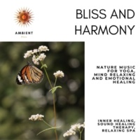 Pure White Aura Record & Yoga Asana Productions & Art of Meditation & Soothing Rituals & Co Bliss And Harmony (Nature Music For Yoga, Mind Relaxing And Emotional Healing) (Inner Healing, Sound Healing Therapy, Relaxing Spa)