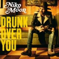 Niko Moon DRUNK OVER YOU