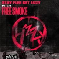 Stay Flee Get Lizzy/Mitch Free Smoke