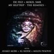 De Feo & Milos Pesovic & Ig Noise & Mikel SMR & Ayako Mori My SelfTrip - The Remixes -