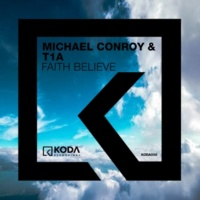 Michael Conroy & T1a & Dan Hacker Moody House Remix Faith Believe