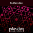Relaxation Sleep Meditation Meditative Dive