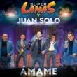 Super Lamas/Juan Solo Ámame
