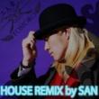 TOMORO/SAYALA 二人愛 ~HOUSE REMIX by SAN~ (feat. SAYALA)