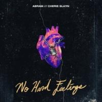 Gareth.T & ABRAM No Hard Feelings (feat. CHERIE SLAYN)