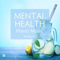 ヒーリング・ライフ ピアノで癒す自律神経 メンタルヘルスの音楽 (PCM 96kHz/24bit)