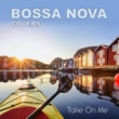 Bossa Nova Covers/Mats & My Take On Me