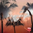 Billy Roger & Miguel Serrano & Joe De Renzo & Simon Lunardi & Alex Patane' & Emanuele Bruno & Noetic Curve & Daniel Hecke & Jack Liberto & Spin Head & Angelo Bellomo & Mountain P & Eddie Feel Deep Movements