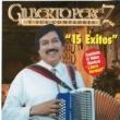 """Gilberto Perez Y Sus Compadres """"15 Exitos"""""""