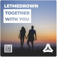 LETMEDROWN Together With You