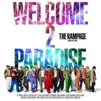 THE RAMPAGE from EXILE TRIBE WELCOME 2 PARADISE
